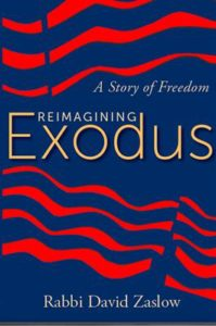 Reimagining Exodus by Rabbi David Zaslow